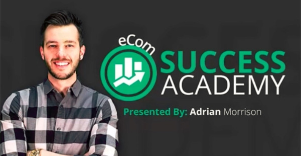 eCom Success Academy by Adrian Morrison